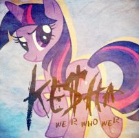 (Twilight Sparkle) We R Who We R - Kesha by ShiningDiamonds
