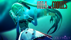 [MMD]MILK and COOKIES (Motion DL) by DollyMolly323