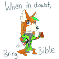 When In Doubt, Bring Your Bible by LauraSwiftFoot