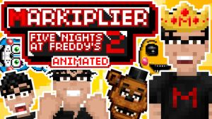 Markiplier Animated - Five Nights at Freddy's 2 by GEEKsomniac