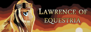Lawrence of Equestria by General-Hazard