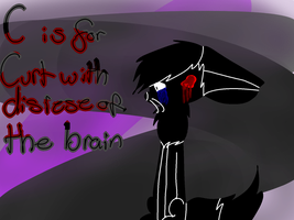c is for curt with disease of the brain by L0-NE
