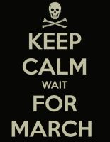 Keep Calm and Wait for March by Eleanor-x