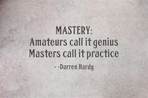 MASTERY-Amateurs-call-it by LegendaryMotivation
