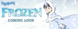 Frozen Coming Soon by doraemonbasil