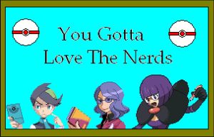 You Gotta Love The Nerds by Coconutsdismount