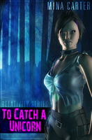 To Catch a Unicorn Cover by Raven3071