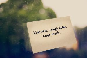 Live well laugh often lovemuch by onestepfromheaven
