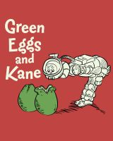 Green Eggs and Kane by Ape74