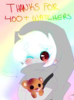 Thanks For 400+ Watchers by AskKawaiiBenDrowned