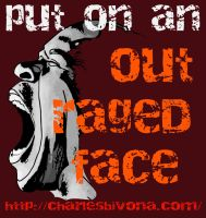 Put on an Outraged Face Edited by DeaconStone