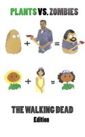PLANTS VS. ZOMBIES THE WALKING DEAD EDITION by anaisrandom