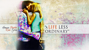 A Life Less Ordinary by Nyah86