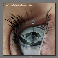 Drops of deep blue sea by HMSDexter