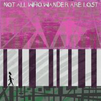 Not All Who Wander Are Lost by yebkamin