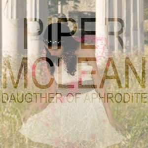 Piper McLean: Daughter of Aphrodite