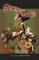 Heroes n Bandits Graphic Novel by Rocky-O