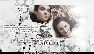 Chuck-Blair 'Catch Me' by avviekola1