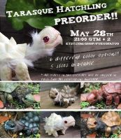 New Tarasque Hatchling preorder! by AlvaroFuegoFatuo