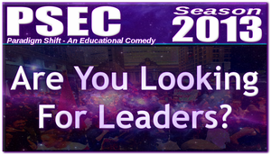 PSEC - 2013 - Are You Looking For Leaders by paradigm-shifting