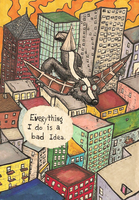 Everything I do is a bad idea by Scurrow