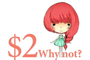 $2, 'Why Not?' by chuguri