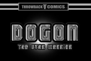 Throwback presents DOGON The Star Warrior  by RWhitney75
