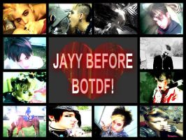 Jayy Before BOTDF ~part one~ by meganbloodyrose