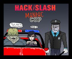 HackSlash: Maniac Cop by Lordwormm
