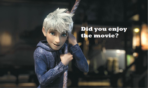 Jack frost askng: enjoy the movie? by insyirah321