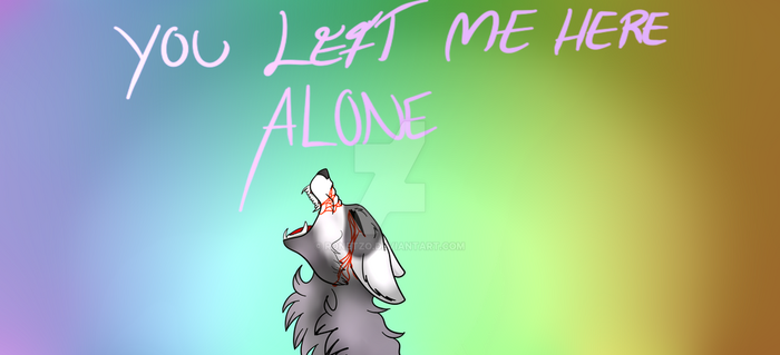 You left me here alone by Ronetzo