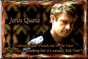 John Watson Quote by Into-Dark