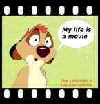 My life is a movie_Timon by Mirinata