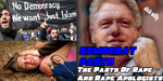 Democrat Party ... Party Of Rape by FlipswitchMANDERING