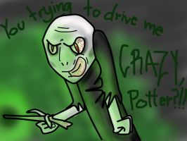 You trying to drive me crazy, Potter?!! by Horselandiceage