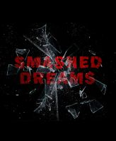 Smashed dreams by ICEwaveGfx