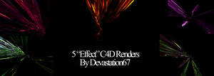 5 C4D 'Effect' Renders by Devastation67