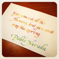Instagram - Neruda - Can't Stop the Spring by MShades