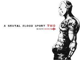 A Brutal Bloodsport TWO by neWTom
