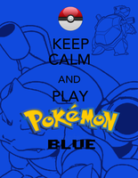 keep calm and play blue! by Blue-Fayt