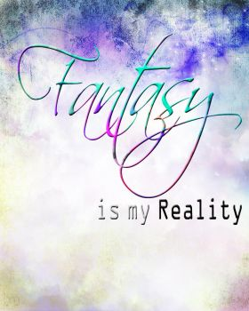Fantasy is my reality by the-never-fading