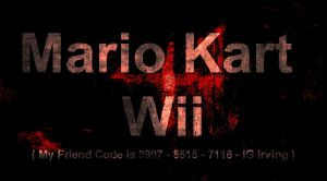 Mario Kart Wii - My Logo and My Friend Code ^^ by I-G-imagination