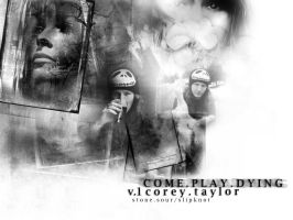 Corey Taylor by come-play-dying-