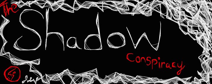 the shadow conspiracy by BlankMind218INC