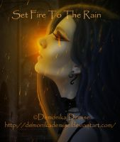 Set Fire To The Rain by DemonikaDemise