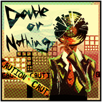 Double Or Nothing by 3o2