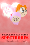 Shana and Dad Ruins SPECTROBES (SADR) by Shanabiv
