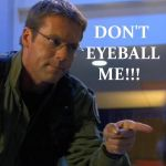 Don't eyeball me by SupermanLovesAspen