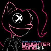 Laughter Song - Remix Remix by NoPonyZone