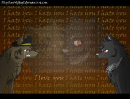 I Hate You I Hate You I Hate You by Skythewolfdog9